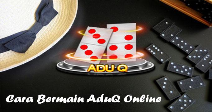 Cara Bermain AduQ Online