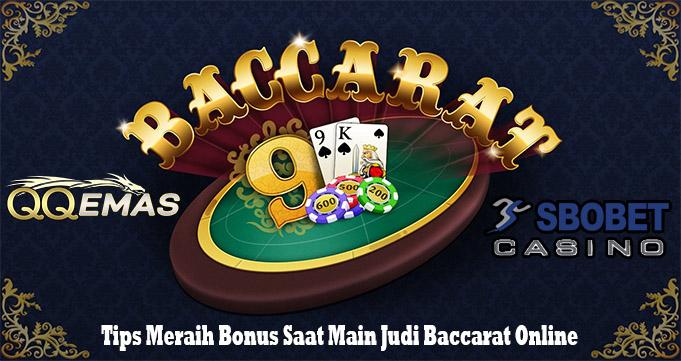 Tips Meraih Bonus Saat Main Judi Baccarat Online